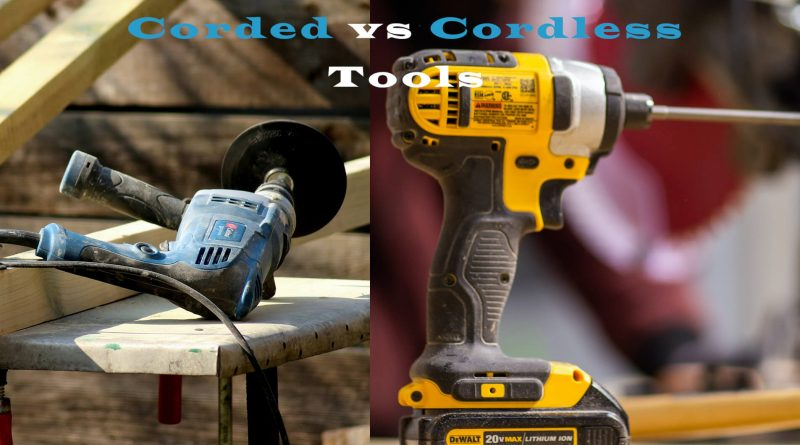 choosing between corded and cordless power tools